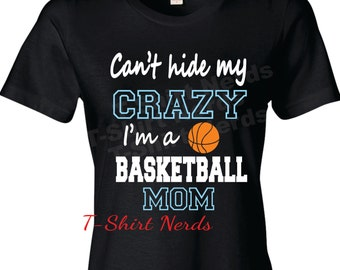 Basketball Mom T-shirt, Basketball Mom Shirt, Can't Hide Crazy