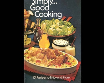 Simply Good Cooking: 101 Recipes to Enjoy & Share - Advertising Recipe Book Published by Best Foods, Division of CPC International- c. 1950s
