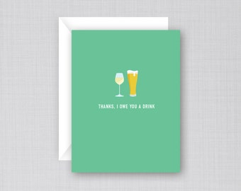 Funny Thank You Card | I Owe You a Drink Card | Beer Card | Cheers Card