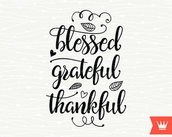 Blessed Grateful Thankful Thanksgiving SVG Decal, Cutting File, Thanksgiving Shirt Transfer, Grateful Blessed, Fall Harvest Autumn Greetings