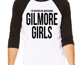 "Gilmore Girls Baseball Tee ""I'd Rather Be Watching Gilmore Girls"" Shirt Gilmore Girls Tee Shirt Lorelai Gilmore Rory Stars Hollow Shirt"