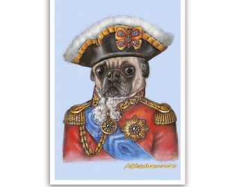 Pug Art Print - the General - Dogs in Clothes, Military Dog Prints - Pugs in Uniform - Pet Kingdom by Maria Pishvanova