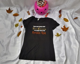 You can keep your Prince Charming I'd rather have the Pumpkin King Women's fitted tee