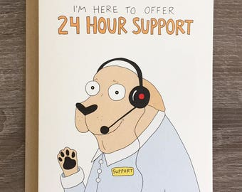 24 Hour Support - Thinking Of You - Supportive Card - Here For You - Dog Card - Friendship Card