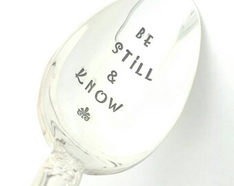 Psalm 46:10 Be Still and Know Stamped Spoon , Inspirational Gift, Gift for Her