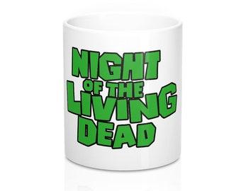 Night Of The Living Dead Mug 11Oz
