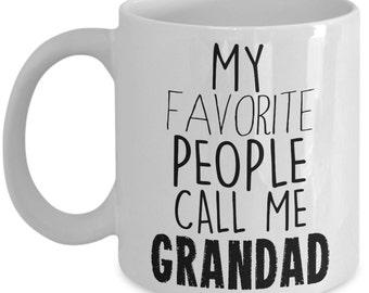 Proud Grandad Mug - My Favorite People Call Me Grandad - Grandad Gift