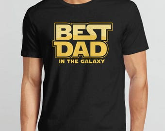 Star Wars Dad Shirt, Fathers Day Gift from Kids, Dad T-Shirt, Best Dad in the Galaxy, Geek Dad Gift for Him, New Dad tshirt, Fathers Day Tee