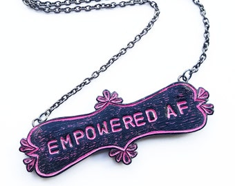 Empowered AF Necklace, Feminist Necklace, Inspirational Necklace, Handstamped Necklace, Gift for