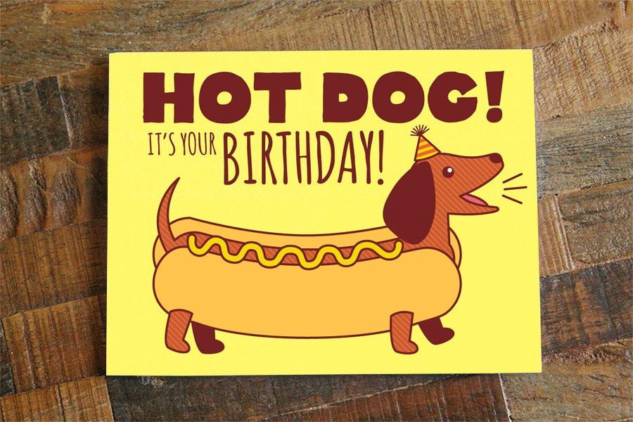 Funny Birthday Card Hot Dog Dachshund Card Dog