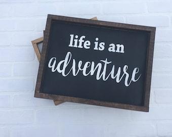 Life is an adventure sign, farmhouse sign.