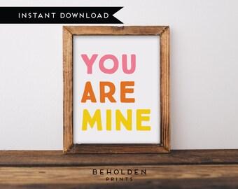 Digital Download, Nursery Printable, You Are Mine, You Are My Sunshine, Nursery Wall Art, Nursery Decor, Colorful Print, Baby Girl Nursery