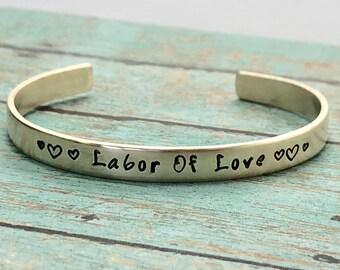 Midwife - Doula - Nurse - Labor of Love - Bracelet - Hand Stamped - Cuff - Nicu Nurse
