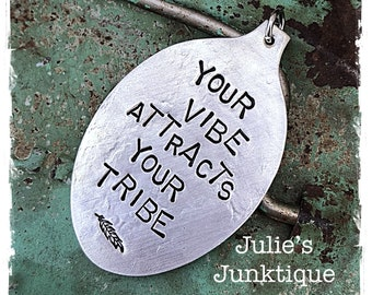 Stamped Vintage Upcycled Spoon Jewelry Pendant Charm - Your Vibe Attracts Your Tribe