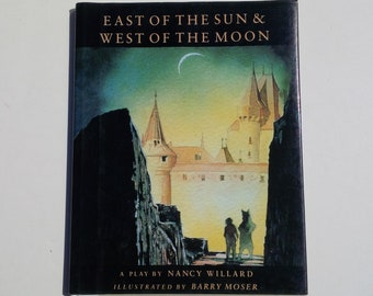 East of the Sun & West of the Moon : A play by Nancy Willard - Harcourt Brace Jovanovich 1989 - First Edition