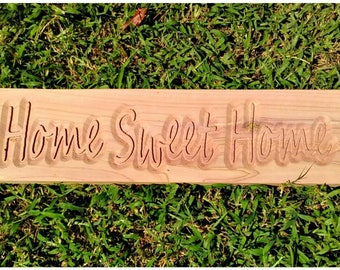 Home Sweet Home aromatic Cedar CNC sign.