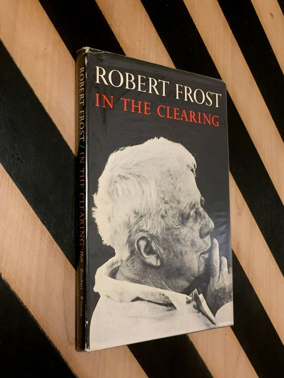 In the Clearing by Robert Frost (1962) hardcover book