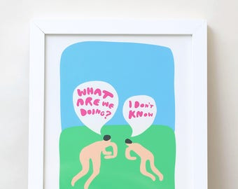 What Are We Doing? I Don't Know Giclee Art Print by Timothy Hunt
