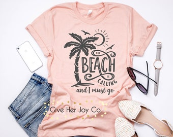 The Beach is Calling and I Must Go Shirt, Summer Shirt, Beach Shirt, Womens Summer Shirt, Summer tshirt, Summer tee, Beach tshirt, Beach tee