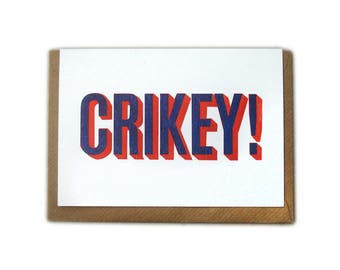 Letterpress Printed Crikey! Greetings Card