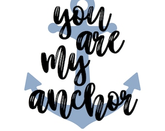 you are my anchor PRINTABLE Digital Download in black and white with blue anchor