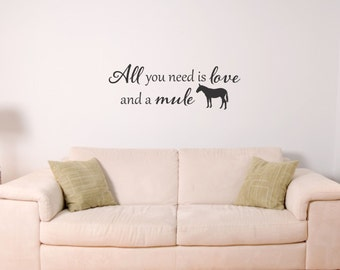 All you need is love and mule vinyl wall sticker decal