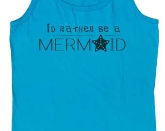 Ladies I'd Rather Be A Mermaid Loose Fit Tank Top
