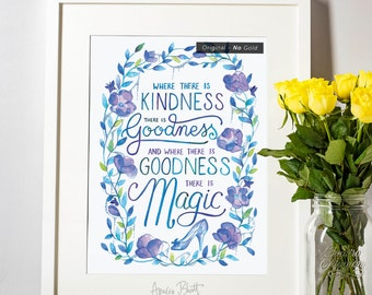 Where there is kindness there is goodness, and where there is goodness, there is magic