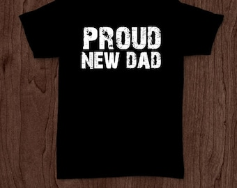 Proud new dad t-shirt tee shirt tshirt Christmas dad father daddy family fun father's day grandfather family gift for dad best dad top dad