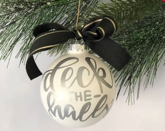 Ornament - Deck the Halls - 3in. White Glass with Silver Lettering