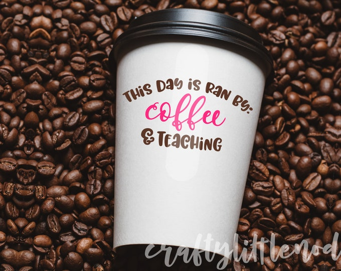 Coffee, SVG, Teaching, Teacher, Students, Silly, Funny, Sarcasm, Coffee Cup, Dxf, Eps, Png, Cutting File, Commercial Use, Cricut, Silhouette