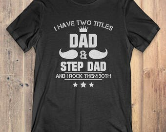 Dad T-Shirt Gift: I Have Two Title Dad & Step Dad / Father's Day
