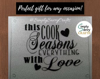 Glass Cutting Board, This Cook Seasons Everything With Love, Personalized, Holidays, Christmas, Mother's Day, Birthday, Anniversary, Bridal