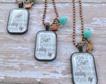 """Glass Dome Necklace - """"What if I fall?  Oh, but my darling, what if you fly?"""""""