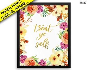 Treat Yo Self Printed Poster Treat Yo Self Framed Treat Yo Self Canvas Treat Yo Self fun dorm wall art humorous quote sayings prints Wall