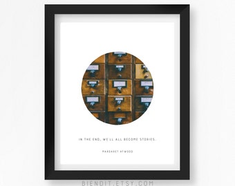 We'll All Become Stories, Margaret Atwood, Writing, Literary Print, Quote Print, Typography Print, Literary Art, Minimalist Art