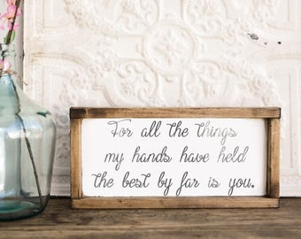 For all the things my hands have held sign, nursery sign, wooden signs, baby shower gift, wedding sign, farmhouse decor, Christmas gifts