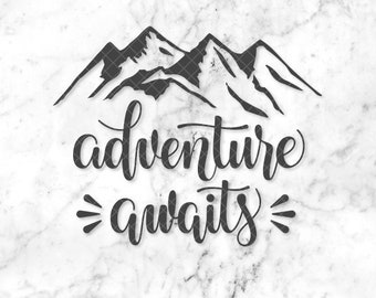 Adventure Awaits SVG File for Silhouette or Cricut • Printable • Stencil for T-Shirt • Trendy SVG • Travel Quote • Hand lettered SVG