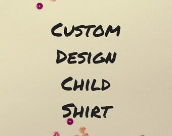 Custom Design Child Shirt
