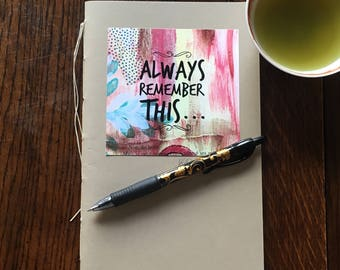 Moleskine Style Hand Made Journal - Always Remember This