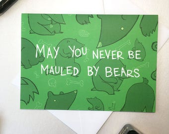 May you never be mauled by bears card, A6 size, birthday card, animal lover card, thank you card, good luck card, funny card, quirky card