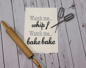 Watch me whip, Watch me bake, custom towel, Housewarming Gift, Personalized Hand Towel, Gift, Gifts for her, linens, tea towels, kitchen