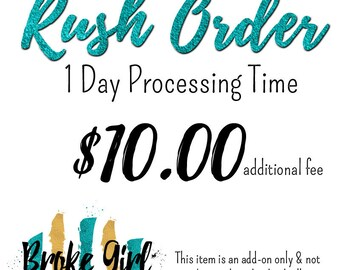 Rush Order - One Business Day Processing Time