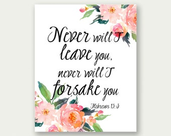 Hebrews 13:5, Never Will I Leave You, Bible Verse Printable, Bible Verse Art, Scripture Print, Christian Prints, Scripture Quote