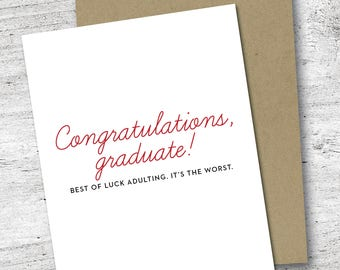 Congratulations Graduate! Best of Luck Adulting. It's the worst. | Greeting Card | Graduation Card | Adulting