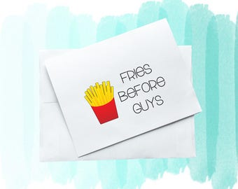 Greeting Card - Fries Before Guys