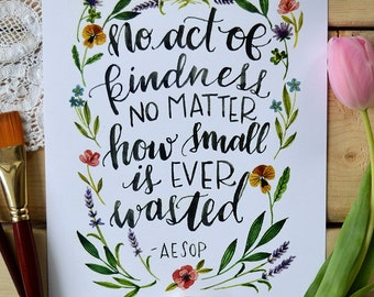 Watercolor Quote Art, Spring Art, Inspirational Quote, Aesop Quote Art, Nursery Art, Act of Kindness- 8x10