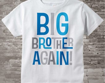 Big Brother Again! Shirt or Onesie , Infant, Toddler or Youth sizes Pregnancy Annoucnement 02152014c