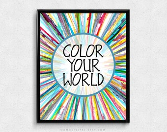 SALE -  Color Your World, Watercolor Burst, Abstract Art Decor, Colorful Poster, Rainbow Decor, Kid Children Poster, Typographic Quote