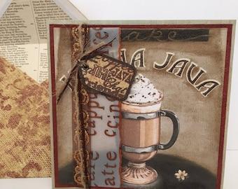 Handmade birthday card , latte cappucino java card, handmade art cart